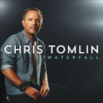 chris tomlin- waterfall