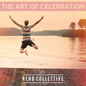 rend collective the art of celebration