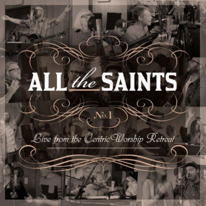 centricworship- all the saints