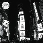 hillsong worship- no other name