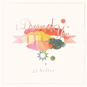 jj heller- i dream of you
