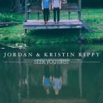 jordan & kristin rippy- seek you first