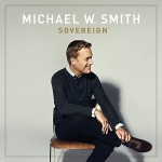 michael w smith- sovereign vinyl