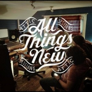 all things new attic sessions
