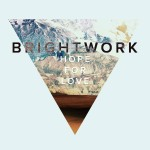 brightwork- hope for love