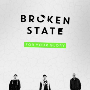 broken state- for your glory