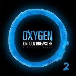 lincoln brewster- oxygen