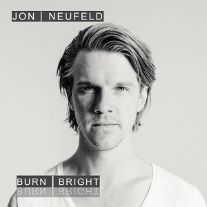 jon neufeld- burn bright