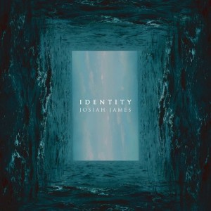 josiah james- identity ep