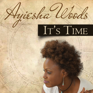 ayiesha woods- its time