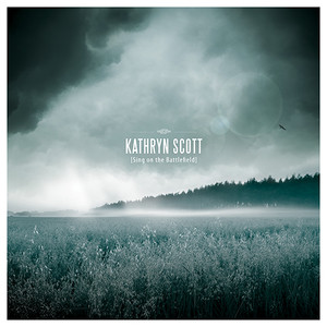 kathryn scott sing on the battlefield