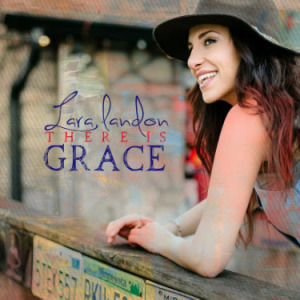 lara landon- there is grace