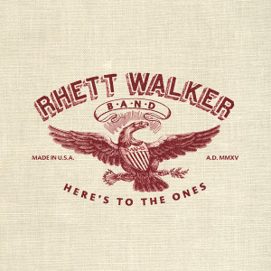 heres to the ones rhett walker band