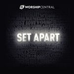 worship central- set apart