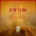 Day-One-Worship---From-The-Dust
