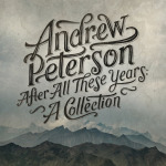 andrew peterson- after all these years