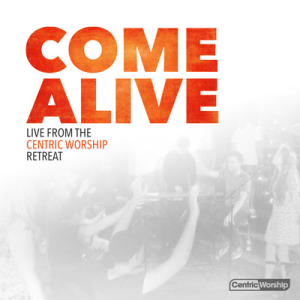 centricworship---come-alive-ep