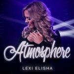 lexi elisha atmosphere