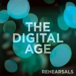 rehearsals2 digital age