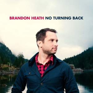 brandon heath- no turning back