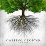 casting crowns- thrive