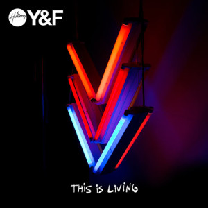 hillsong young and free- this is living