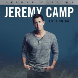 jeremy camp- i will follow deluxe edition