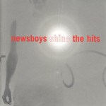 newsboys shine the hits