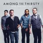 among-the-thirsty---who-you-say-i-am