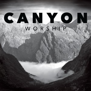 canyon worship