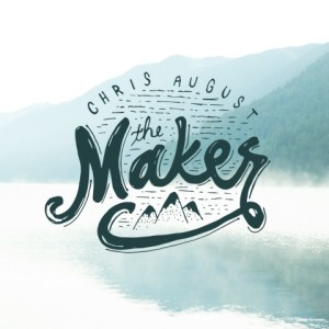chris august- the maker