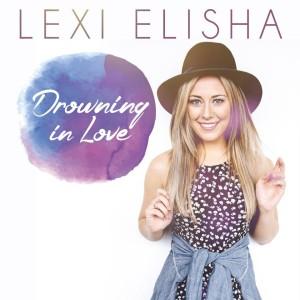 lexi elisha drowning in love