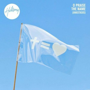 hillsong o praise the name