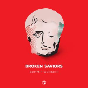 summit worship broken saviors