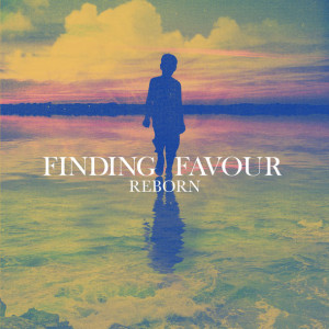 finding favour- reborn