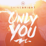 shinebright- only you