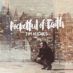tim hughes- pocketful of faith